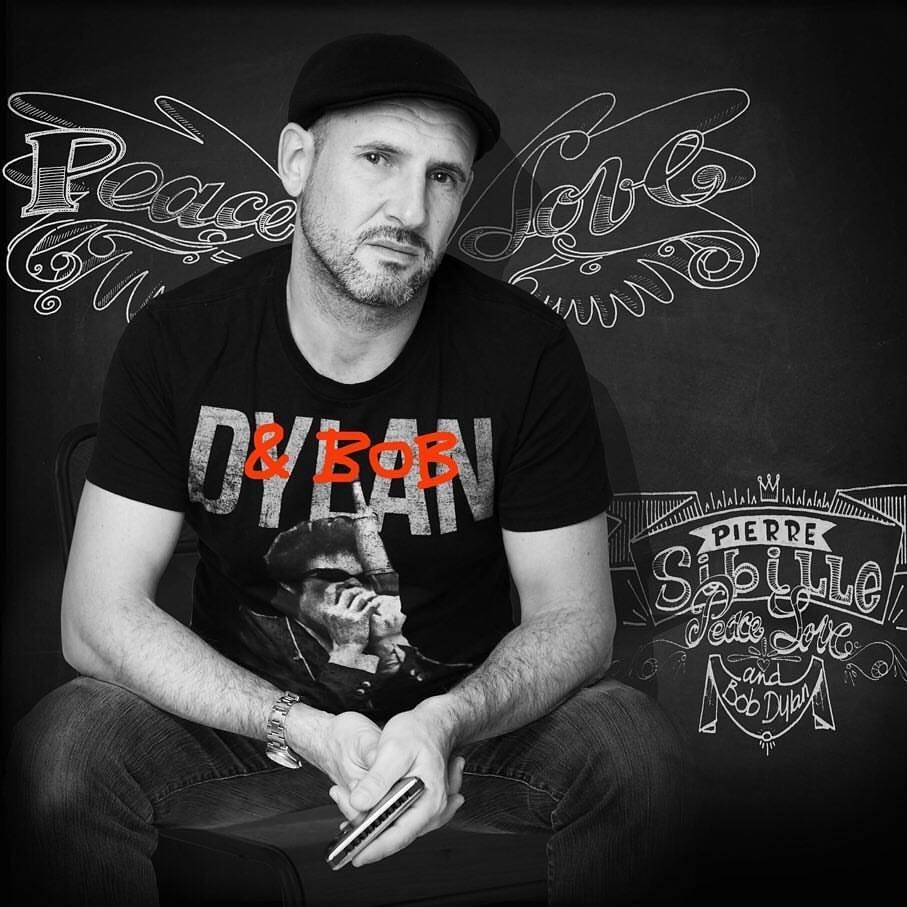 Pierre Sibille - Album PEACE LOVE & BOB DYLAN